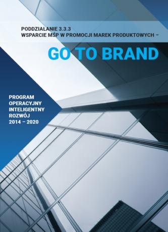 3.3.3 Wsparcie MŚP w promocji marek produktowych – Go to Brand